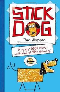 Stick Dog Wants a Hot Dog by Watson, Tom (2013) Paperback