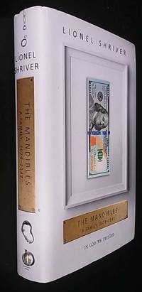 The Mandibles: A Family, 2029–2047    SIGNED/Inscribed