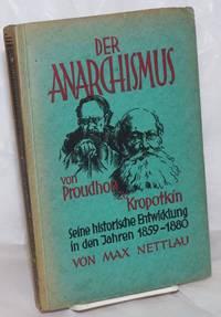 image of Der Anarchismus von Proudhon zu Kropotkin: seine historische Entwicklung in den Jahren 1859-1880