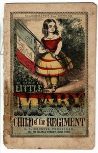 The story of little Mary or the child of the regiment [wrapper title]