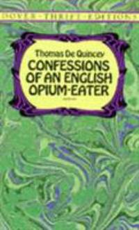 Confessions of an English Opium-Eater by Thomas de Quincey - Paperback - 1995 - from ThriftBooks (SKU: G0486287424I5N00)