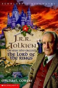 J. R. R. Tolkien : The Man Who Created the Lord of the Rings