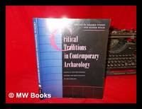 Critical traditions in contemporary archaeology : essays in the philosophy, history, and socio-politics of archaeology / edited by Valerie Pinsky and Alison Wylie by  Valerie Pinsky - Paperback - 1st University of New Mexico Press pbk. ed - 1995 - from MW Books Ltd. (SKU: 273581)