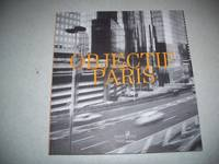 Objectif Paris: Images de la Ville a Travers Cinq Collections Photographiques Parisiennes by N/A - Paperback - 2003 - from Easy Chair Books (SKU: 132888)