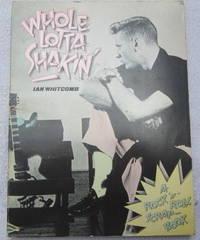 Whole Lotta shakin' - a Rock 'n' Roll Scrapbook