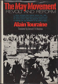The May Movement: Revolt and Reform. May 1968 -the Student Rebellion and Worker's Strikes- the Birth of a Social Movement by  Alain Touraine - Hardcover - First American edition - 1971 - from Kaaterskill Books, ABAA/ILAB and Biblio.com