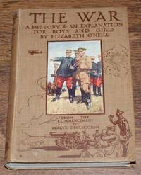 THE WAR and The War, 1915. A History & an Explanation for Boys and Girls. From the Commencement to Italy's Declaration
