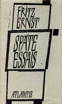 Spate Essais: Einleitende Wurdigung von Rudolf Alexander Schroder by  FRITZ ERNST - First Edition, First Printing - 1963 - from Captain's Bookshelf, Inc., ABAA and Biblio.co.uk