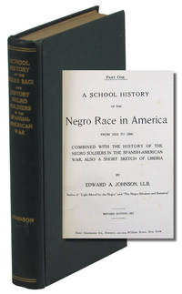 A School History of the Negro Race in America From 1619 to 1890 Combined With the History of the Negro Soldiers in the Spanish-American War, Also A Short Sketch of Liberia