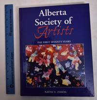 Alberta Society of Artsists; The First Seventy Years