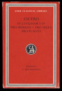 In Catilinam I-IV. Pro Murena. Pro Sulla. Pro Flacco by  Marcus Tullius Cicero - Hardcover - 1996 - from Parigi Books, ABAA/ILAB (SKU: 30681)