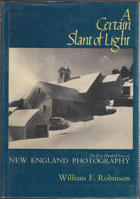 image of A Certain Slant of Light: the First Hundred Years of New England  Photography