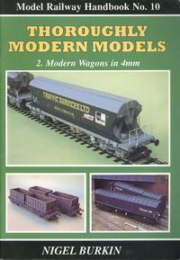 Thoroughly Modern Models Volume 2 -  Wagons in 4MM (Modelling Railways Illustrated Handbook No.10)
