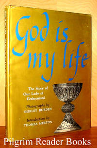 God Is My Life: The Story of Our Lady of Gethsemani