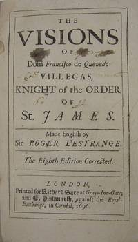 The Visions of Dom Francisco de Quevedo Villegas, Knight of the Order of St. James.; Made English...