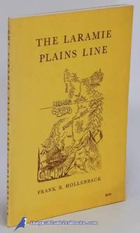 The Laramie Plains Line: Laramie, Wyoming to Coalmont, Colorado