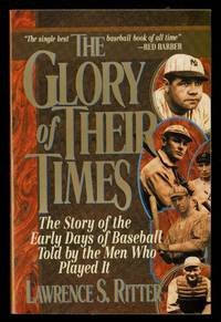 image of The Glory of Their Times;  The Story of the Early Days of Baseball Told By the Men Who Played it  (Enlarg