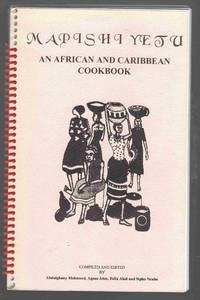 Mapishi Yetu An African and Caribbean Cookbook