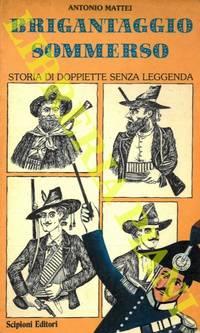 Brigantaggio sommerso. Storia di doppiette senza leggenda.