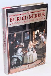 The buried mirror; reflections on Spain and the new world