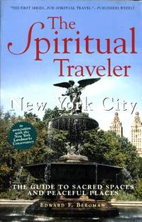 The Spiritual Traveler: New York City : The Guide to Sacred Spaces and Peaceful Places