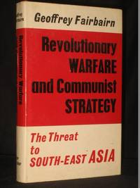Revolutionary Warfare and Communist Strategy: The Threat to South-East-Asia by  Geoffrey Fairbairn - 1st Edition  - 1968 - from Tarrington Books and Biblio.com
