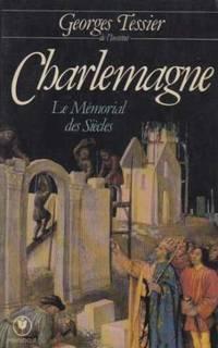 Charlemagne; le memorial des siecles