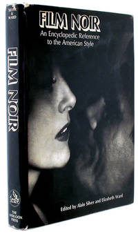 Film Noir: An Encyclopedic Reference to the American Style by Silver, Alain; Elizabeth Ward - 1979
