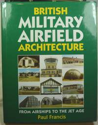 British Military Airfield Architecture: From Airships to the Jet Age