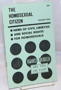 image of The Homosexual Citizen: News of civil liberties and social rights for homosexuals vol. 1, #8, August 1966; Are You On File