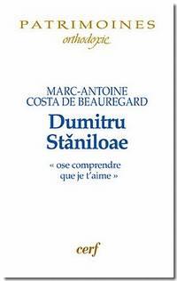 Dumitru Staniloae «ose comprendre que je t'aime»