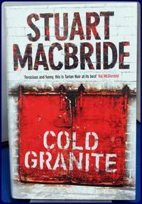 COLD GRANITE by  Stuart MacBride - Signed First Edition - (2005) - from Parnassus Book Service and Biblio.com