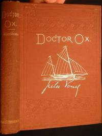 Doctor Ox, and Other Stories Translated from the French of Jules Verne, By George M. Towle. Authorized Edition
