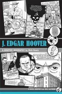 J. Edgar Hoover : A Graphic Biography by Rick Geary - Hardcover - 2008 - from ThriftBooks and Biblio.co.uk