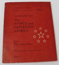 Handbook on the Soviet & Satellite Armies. Part 1. Soviet Army. DA Pam  30-50-1. Restricted.