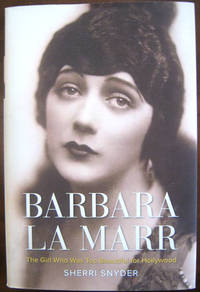 Babara La Marr: The Girl Who Was Too Beautiful for Hollywood