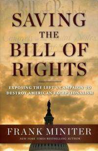 Saving the Bill of Rights : Exposing the Left's Campaign to Destroy American Exceptionalism