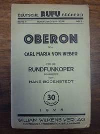 Oberon - Romantische Oper in drei Aufzügen, für den Rundfunk von Hans Bodenstedt, by   James R. (Dichtung) - from Antiquariat Orban & Streu GbR and Biblio.co.uk