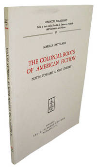 The Colonial Roots of American Fiction: Notes toward a New Theory
