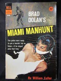 Miami Manhunt by  William Fuller - Paperback - First Printing - 1958 - from Seattle Mystery Bookshop and Biblio.com