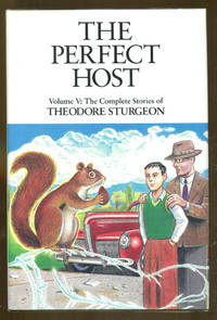 The Perfect Host Volume V: The Complete Stories of Theodore Sturgeon