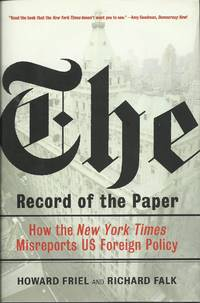 The Record of the Paper - How the New York Times Misreports US Foreign Policy