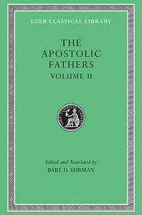 The Apostolic Fathers: v. 2