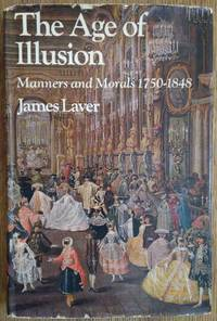 The Age of Illusion: Manners and Morals 1750-1848