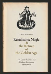 Renaissance Magic and the Return of the Golden Age : The Occult Tradition and Marlowe, Jonson,...
