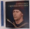 View Image 1 of 8 for L'Heritage de Rogier Van Der Weyden: La Peinture a Bruxelles, 1450-1520 Inventory #172628