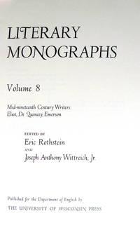 Literary Monographs. Volume 8. Mid-Nineteenth Century Writers: Eliot, De Quincey, Emerson