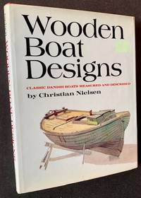 Wooden Boat Designs: Classic Danish Boats Measured and Described by Christian Nielsen