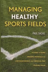 image of Managing Healthy Sports Fields: A Guide to Using Organic Materials for Low-Maintenance and Chemical-Free Playing Fields