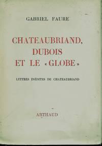 Chateaubriand, Dubois et le globe Douze lettres inédites de Chateaubriand